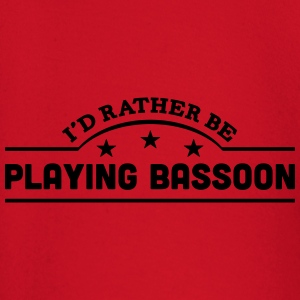 id rather be playing bassoon banner t-shirt - Baby Long Sleeve T-Shirt
