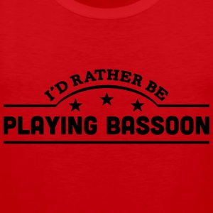 id rather be playing bassoon banner t-shirt - Men's Premium Tank Top