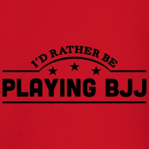 id rather be playing bjj banner t-shirt - Baby Long Sleeve T-Shirt
