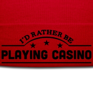 id rather be playing casino banner t-shirt - Winter Hat