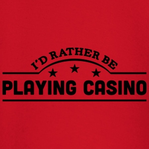 id rather be playing casino banner t-shirt - Baby Long Sleeve T-Shirt