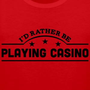 id rather be playing casino banner t-shirt - Men's Premium Tank Top