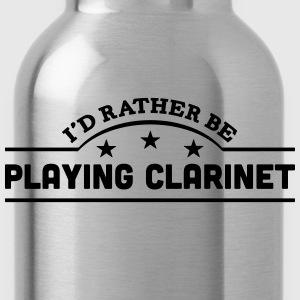 id rather be playing clarinet banner cop t-shirt - Water Bottle