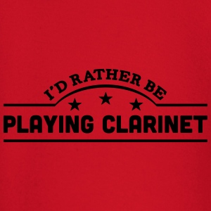id rather be playing clarinet banner cop t-shirt - Baby Long Sleeve T-Shirt