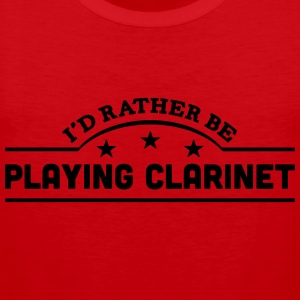 id rather be playing clarinet banner cop t-shirt - Men's Premium Tank Top
