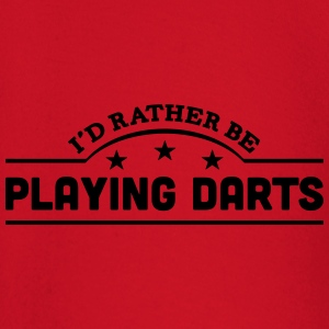 id rather be playing darts banner t-shirt - Baby Long Sleeve T-Shirt