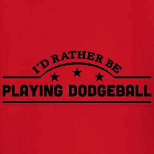 id rather be playing dodgeball banner co t-shirt - Baby Long Sleeve T-Shirt