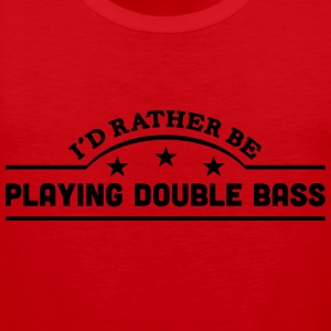 id rather be playing double bass banner  t-shirt - Men's Premium Tank Top