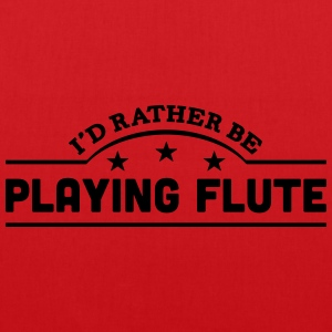 id rather be playing flute banner t-shirt - Tote Bag