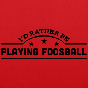 id rather be playing foosball banner cop t-shirt - Tote Bag