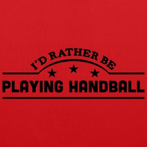 id rather be playing handball banner cop t-shirt - Tote Bag