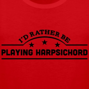 id rather be playing harpsichord banner  t-shirt - Men's Premium Tank Top