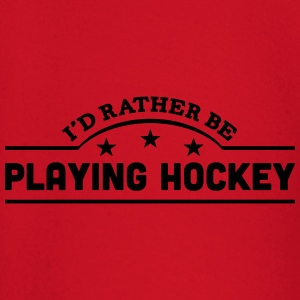 id rather be playing hockey banner t-shirt - Baby Long Sleeve T-Shirt