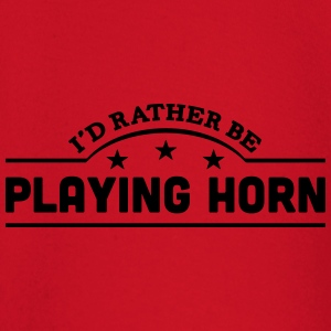 id rather be playing horn banner t-shirt - Baby Long Sleeve T-Shirt