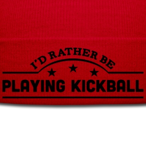 id rather be playing kickball banner cop t-shirt - Winter Hat