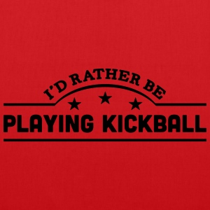 id rather be playing kickball banner cop t-shirt - Tote Bag
