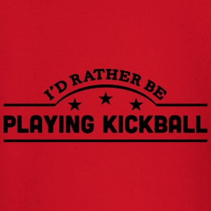 id rather be playing kickball banner cop t-shirt - Baby Long Sleeve T-Shirt