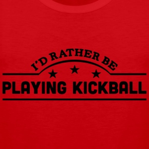 id rather be playing kickball banner cop t-shirt - Men's Premium Tank Top