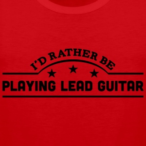 id rather be playing lead guitar banner  t-shirt - Men's Premium Tank Top