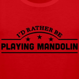 id rather be playing mandolin banner cop t-shirt - Men's Premium Tank Top