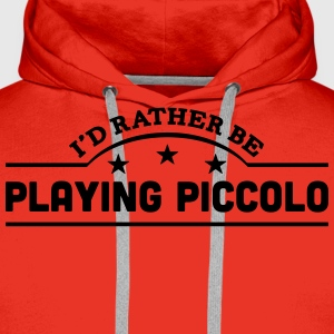 id rather be playing piccolo banner t-shirt - Men's Premium Hoodie