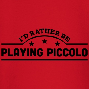 id rather be playing piccolo banner t-shirt - Baby Long Sleeve T-Shirt