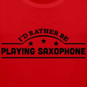id rather be playing saxophone banner co t-shirt - Men's Premium Tank Top