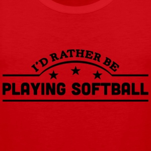 id rather be playing softball banner cop t-shirt - Men's Premium Tank Top