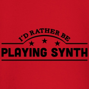 id rather be playing synth banner t-shirt - Baby Long Sleeve T-Shirt