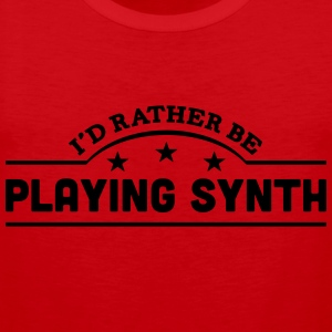 id rather be playing synth banner t-shirt - Men's Premium Tank Top
