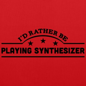 id rather be playing synthesizer banner  t-shirt - Tote Bag