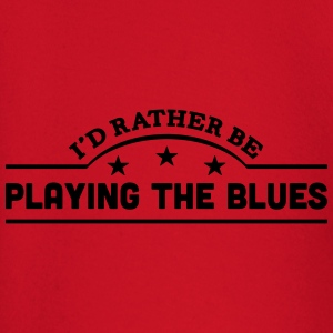 id rather be playing the blues banner co t-shirt - Baby Long Sleeve T-Shirt