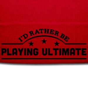 id rather be playing ultimate banner cop t-shirt - Winter Hat