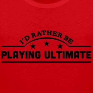 id rather be playing ultimate banner cop t-shirt - Men's Premium Tank Top