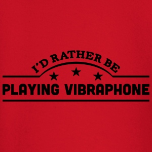 id rather be playing vibraphone banner c t-shirt - Baby Long Sleeve T-Shirt