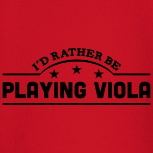 id rather be playing viola banner t-shirt - Baby Long Sleeve T-Shirt