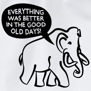 Everything Was Better In The Good Old Days Mammoth T-Shirts - Drawstring Bag