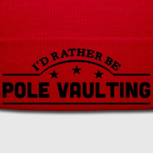id rather be pole vaulting banner t-shirt - Winter Hat