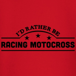id rather be racing motocross banner cop t-shirt - Baby Long Sleeve T-Shirt