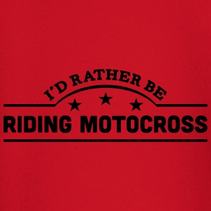 id rather be riding motocross banner cop t-shirt - Baby Long Sleeve T-Shirt