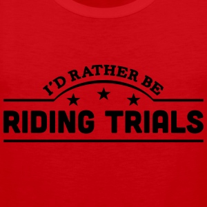 id rather be riding trials banner t-shirt - Men's Premium Tank Top