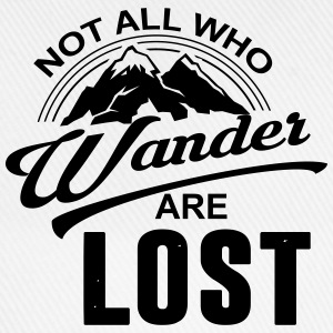 Not All Who Wander Are Lost T-Shirts - Baseball Cap