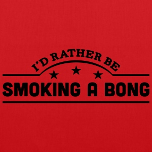 id rather be smoking a bong banner t-shirt - Tote Bag