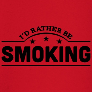 id rather be smoking banner t-shirt - Baby Long Sleeve T-Shirt