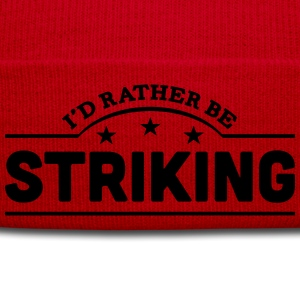 id rather be striking banner t-shirt - Winter Hat