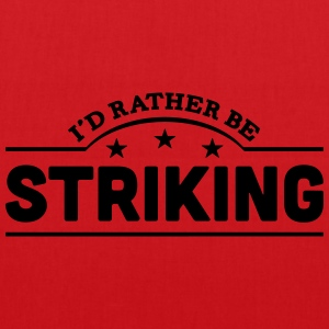 id rather be striking banner t-shirt - Tote Bag