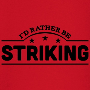 id rather be striking banner t-shirt - Baby Long Sleeve T-Shirt