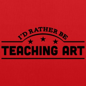 id rather be teaching art banner t-shirt - Tote Bag