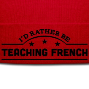 id rather be teaching french banner t-shirt - Winter Hat