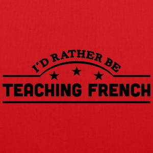id rather be teaching french banner t-shirt - Tote Bag